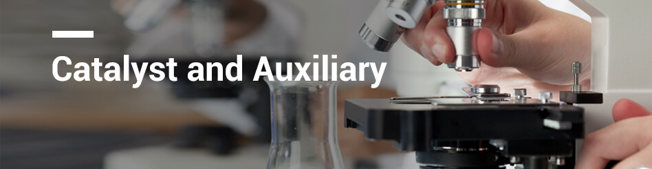 Catalyst Chemicals and Auxiliary Chemicals